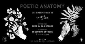 Vernissage • Expo Poetic Anatomy • Ophélie Lhuire